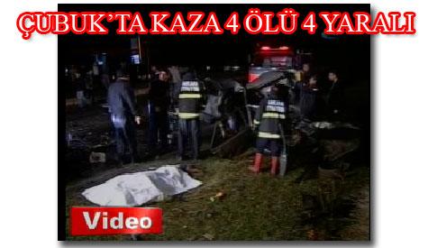 Çubukta Kaza 4 Ölü 4 Yaralı