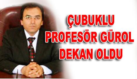 Çubuklu Prof.Dr.GÜROL Dekan Oldu