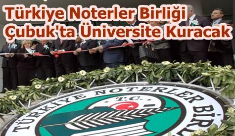 Türkiye Noterler Birliğinden Çubuka Üniversite