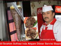 Halil İbrahim Sofrası'nda Akşam Döner Servisi Başladı