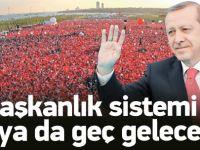 ismail Kahraman: Başkanlık sistemi gelecek
