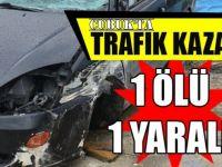 Trafik Kazası 1 Ölü, 1 Yaralı