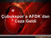Çubukspor'a AFDK'dan Ceza Geldi