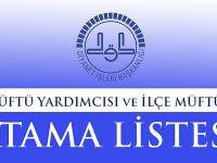 İl Müftü Yardımcısı ve İlçe Müftüleri Atama Listesi