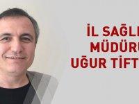 Kırıkkale İl Sağlık Müdürlüğü'ne Uğur Tiftikçi atandı