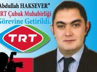 Haksever TRT Yurt Muhabiri Oldu
